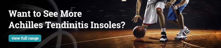 Visit our Achilles Tendinitis Category to See More Insoles for Achilles Tendinitis