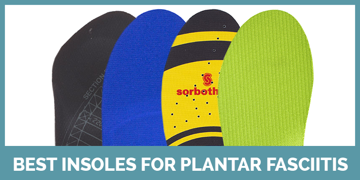 See our best insoles for plantar fasciitis