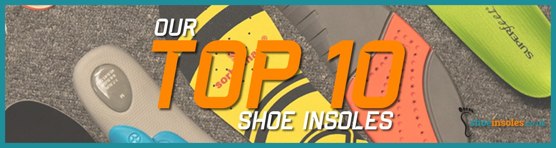 Our Top 10 Shoe Insoles as Selected By Our Experts